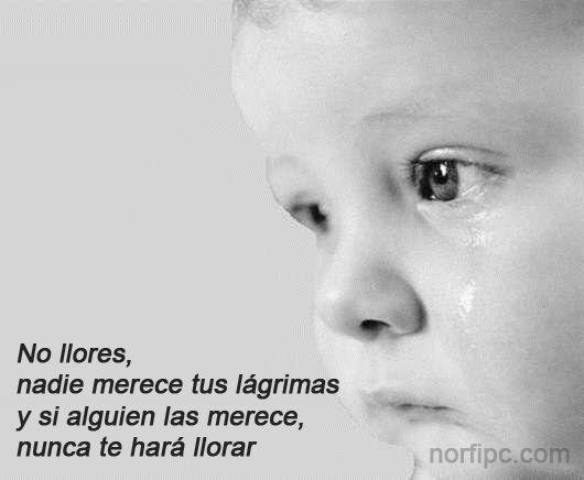 Imagen sobre la tristeza, el desánimo y la infelicidad: No llores, nadie merece tus lágrimas