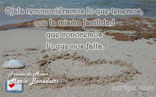 Frases Y Pensamientos De Amor De Mario Benedetti