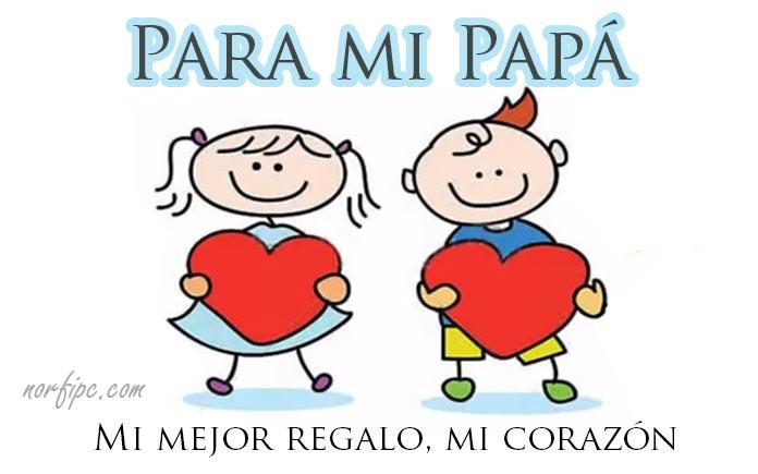 Para Mi Papá Frases De Amor Respeto Y Cariño