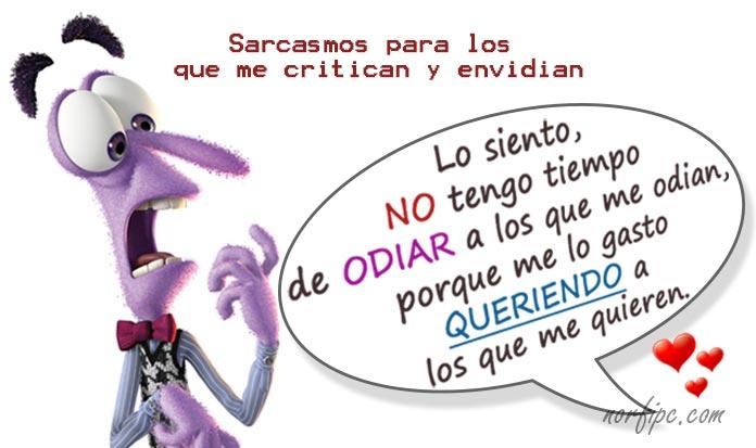 Imagen De Reflexion Sarcasticas De La Gente Que Juega Con Las Personas: Mensajes De Sarcasmo Para Los Que Me Celan, Critican Y
