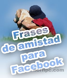 Imagenes Tarjetas Y Postales Con Frases De Amistad Para Facebook