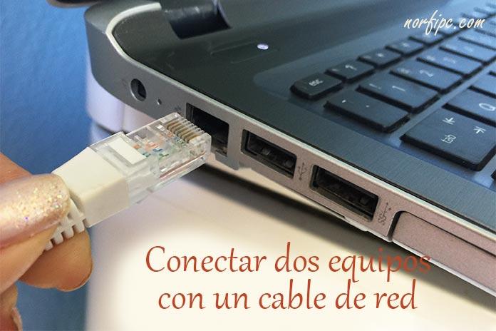 Conectar Dos Computadoras Con Un Cable De Red Para Compartir Archivos