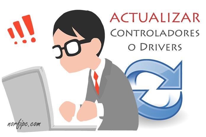 Como actualizar los controladores o drivers de dispositivos en Windows