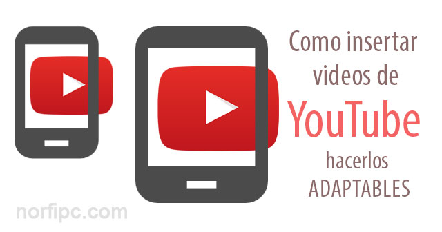 Como insertar videos de YouTube adaptables en las páginas web