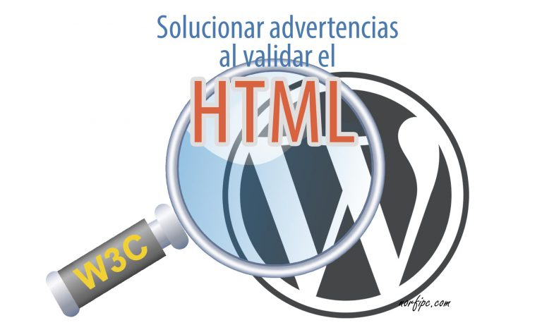 Solucionar advertencias al validar el código HTML de WordPress